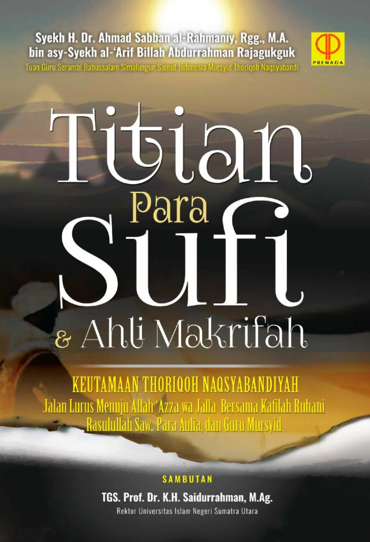 Titian para sufi dan ahli makrifah by Syekh H. Dr. Ahmad Sabban al-Rahmaniy Rgg. M.A. bin asy-Syeikh al-'Arif Billah Abdurrahman Rajagukguk Digital Book