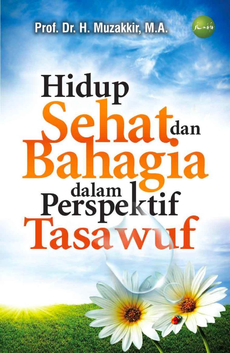 Buku Digital Hidup sehat dan bahagia dalam perspektif tasawuf oleh Prof. Dr. H. Muzakkir, M.A.
