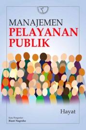 Cover Manajemen Pelayanan Publik oleh Hayat, S.AP., M.Si.