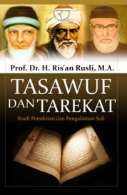 Cover Tasawuf dan Tarekat: Studi Pemikiran dan Pengalaman Sufi oleh Prof. Dr. Ris'an Rusli, M.A.