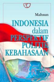 Indonesia dalam Perspektif Politik Kebahasaan by Mahsun Cover