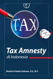 Tax Amnesty di Indonesia by Marihot Pahala Siahaan, S.E., M.T. Cover
