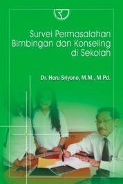 Survei Permasalahan Bimbingan dan Konseling di Sekolah by Dr. Heru Sriyono, M.M., M.Pd. Cover