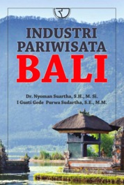 Cover Industri Pariwisata Bali oleh Dr. Nyoman Suartha, S.H., M.Si., I Gusti Gede Purwa Sudartha, S.E., M.M.