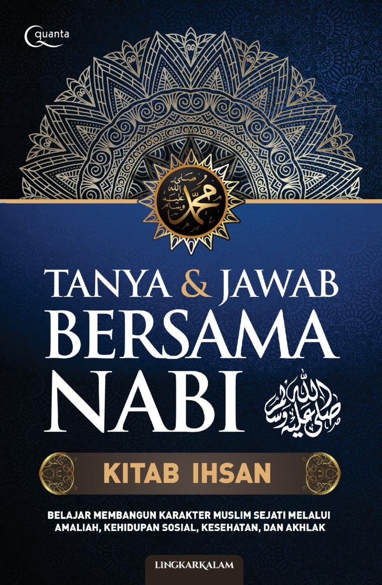 Tanya & Jawab Bersama Nabi: Kitab Ihsan by Lingkar Kalam Digital Book