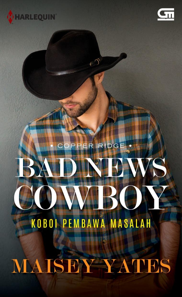 Harlequin: Koboi Pembawa Masalah (Bad News Cowboy) by Maisey Yates Digital Book
