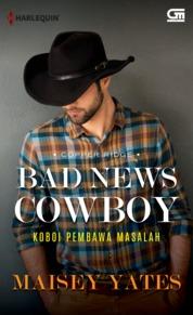 Harlequin: Koboi Pembawa Masalah (Bad News Cowboy) by Maisey Yates Cover