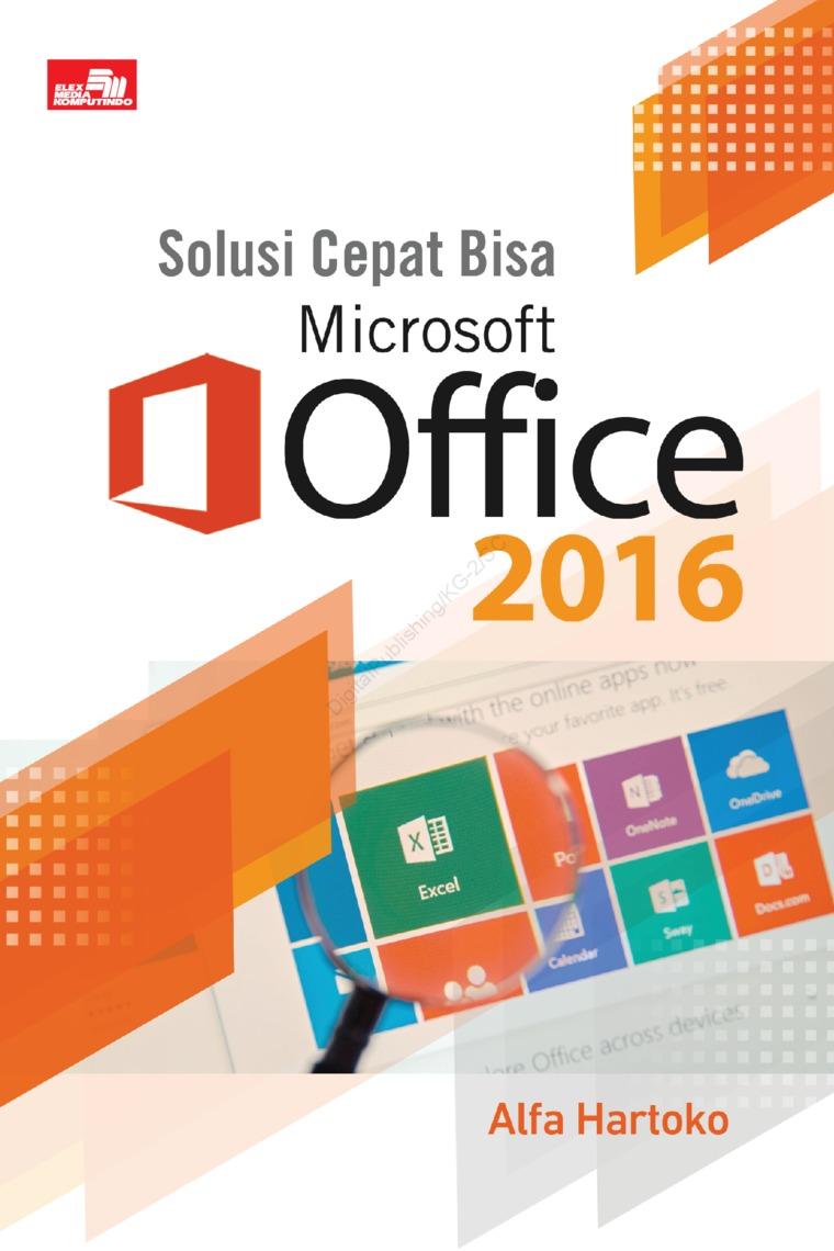 Buku Digital Solusi Cepat Bisa Microsoft Office 2016 oleh Alfa Hartoko