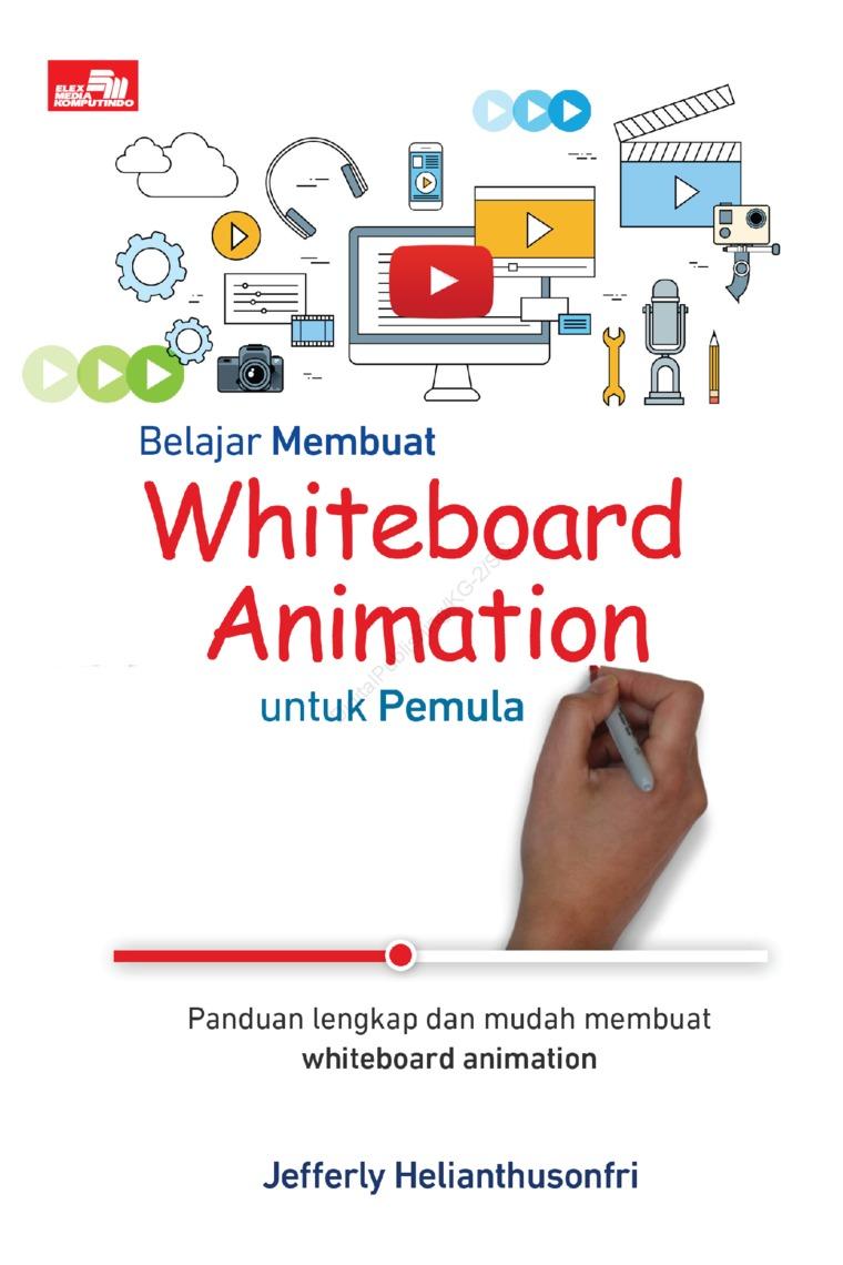 Buku Digital Belajar Membuat Whiteboard Animation untuk Pemula oleh Jefferly Helianthusonfri