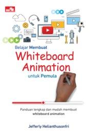 Cover Belajar Membuat Whiteboard Animation untuk Pemula oleh Jefferly Helianthusonfri