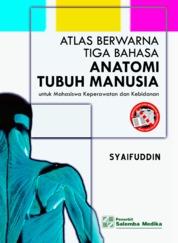 Cover Atlas Berwarna Tiga Bahasa Anatomi Tubuh Manusia oleh Syaifuddin