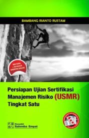 Cover Persiapan Ujian Sertifikasi Manajemen Risiko (USMR) Tingkat Satu oleh Bambang Rianto Rustam