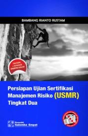 Cover Persiapan Ujian Sertifikasi Manajemen Risiko (USMR) Tingkat Dua oleh Bambang Rianto Rustam
