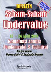 Cover Buletin Saham-Saham Undervalue 15-26 APR 2019 - Kombinasi Fundamental & Technical Analysis oleh Buddy Setianto