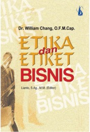 Etika dan Etiket Bisnis by Dr. William Chang, OFM Cap. Cover