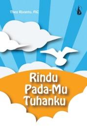Rindu Pada-Mu Tuhanku by Theo Riyanto, FIC Cover