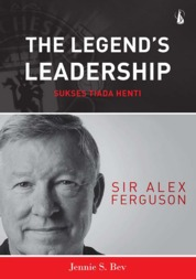 The Legend's Leadership - Sukses Tiada Henti: Sir Alex Ferguson by Jennie S. Bev Cover