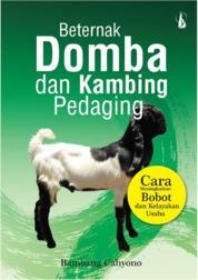 Cover Beternak Domba dan Kambing Pedaging: Cara Meningkatkan Bobot dan Kelayakan Usaha oleh Bambang Cahyono