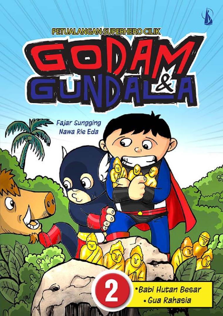 Buku Digital Petualangan Superhero Cilik - Godam dan Gundala 2: Babi Hutan Besar dan Gua Rahasia oleh Fajar Sungging dan Nawa Rie Eda