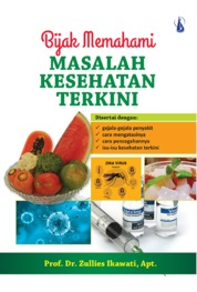 Bijak Memahami Masalah Kesehatan Terkini by Prof. Dr. Zullies Ikawati, Apt. Cover