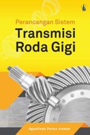 Perancangan Sistem Transmisi Roda Gigi by Agustinus Purna Irawan Cover