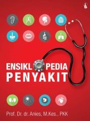 Ensiklopedia Penyakit by Prof.Dr.dr.Anies, M.Kes, PKK Cover