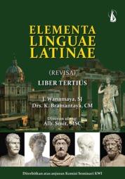 Cover Elementa Linguae Latinae (Revisa) Liber Tertius oleh J. Wanamaya, S.J., Drs. K. Bramantaya, CM., disusun ulang oleh: Alb. Smit, MSC