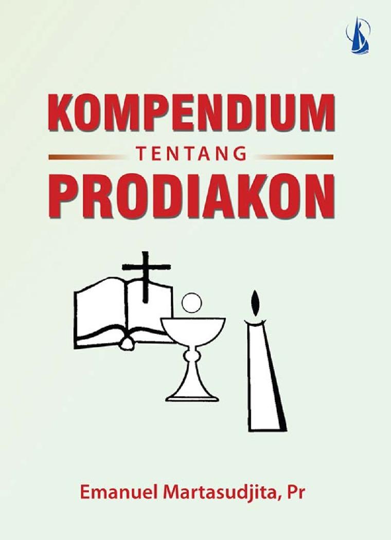 Buku Digital Kompendium Tentang Prodiakon oleh E. Martasudjita, Pr., dkk.