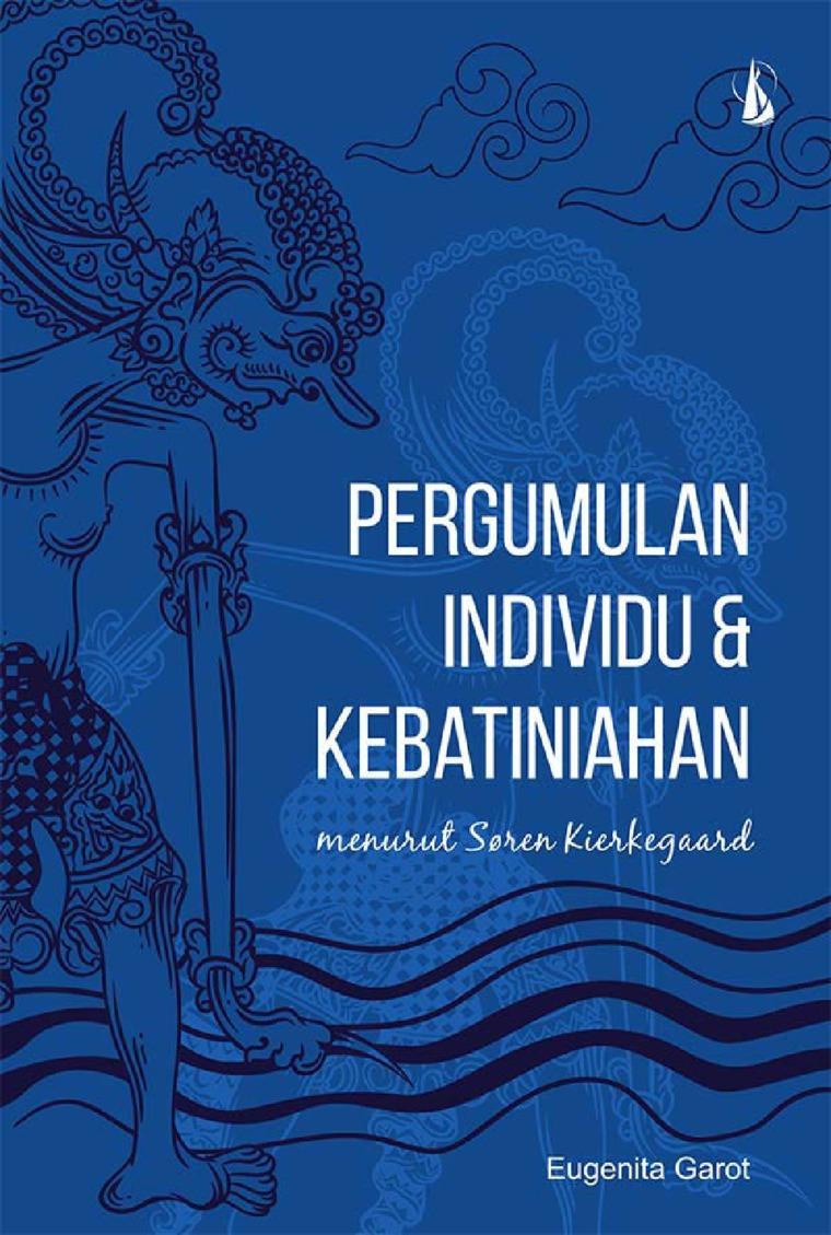 Buku Digital Pergumulan Individu dan Kebatiniahan: Menurut Soren Kierkegaard oleh Eugenita Garot