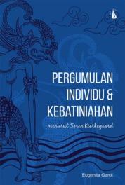 Cover Pergumulan Individu dan Kebatiniahan: Menurut Soren Kierkegaard oleh Eugenita Garot