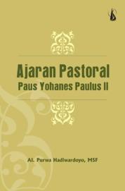 Cover Ajaran Pastoral Paus Yohanes Paulus II oleh Al. Purwa Hadiwardoyo, MSF