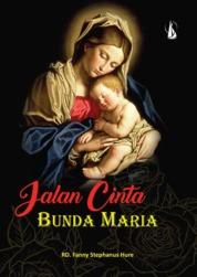 Jalan Cinta Bunda Maria by RD Fanny Stephanus Hure Cover
