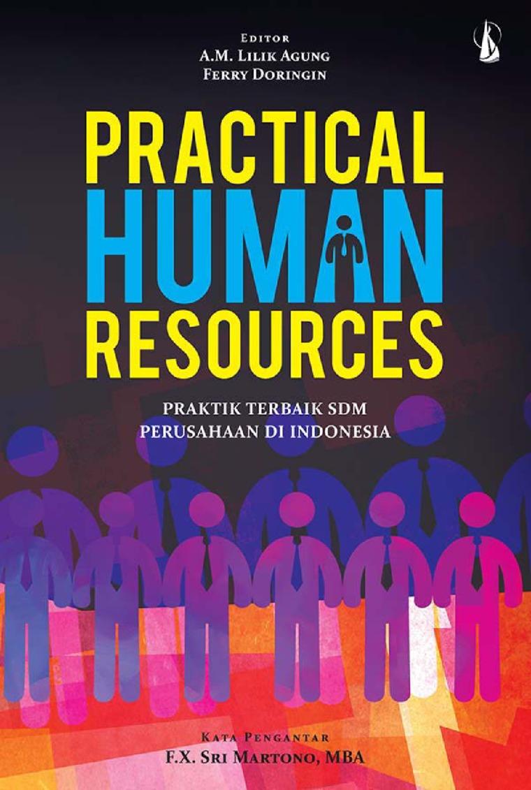 Buku Digital Practical Human Resources: Praktik Terbaik SDM Perusahaan di Indonesia oleh A.M. Lilik Agung, Ferry Doringin