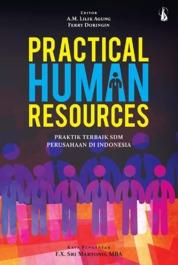 Cover Practical Human Resources: Praktik Terbaik SDM Perusahaan di Indonesia oleh A.M. Lilik Agung, Ferry Doringin