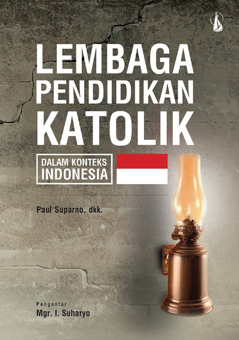 Lembaga Pendidikan Katolik: Dalam Konteks Indonesia by Paul Suparno S.J., dkk Digital Book