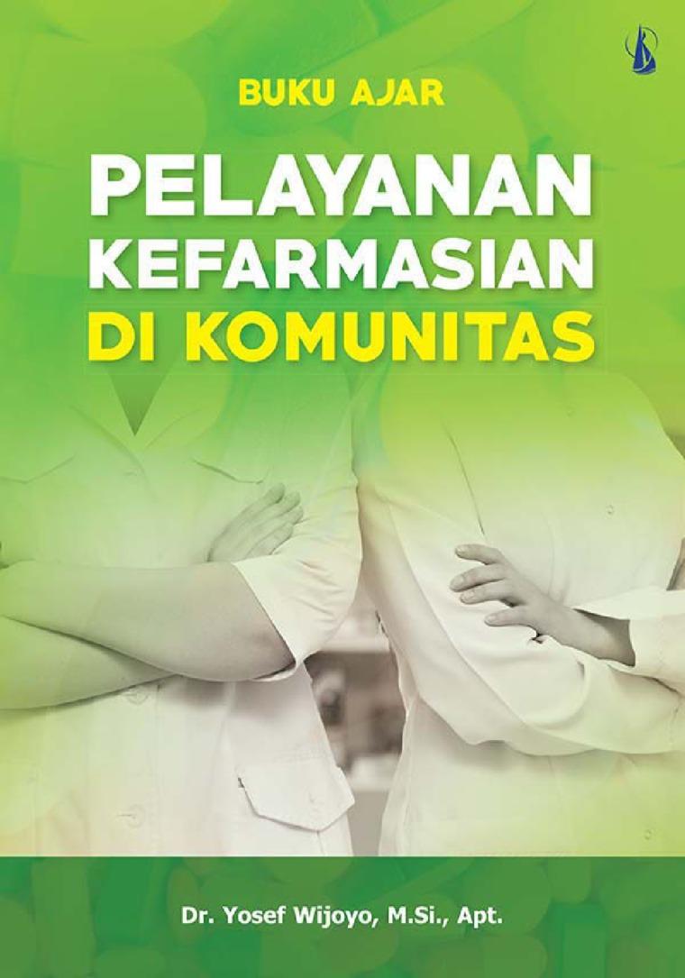 Buku Digital Pelayanan Kefarmasian di Komunitas: Buku Ajar oleh Dr. Yosef Wijoyo, M.Si., Apt.