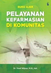 Pelayanan Kefarmasian di Komunitas: Buku Ajar by Dr. Yosef Wijoyo, M.Si., Apt. Cover