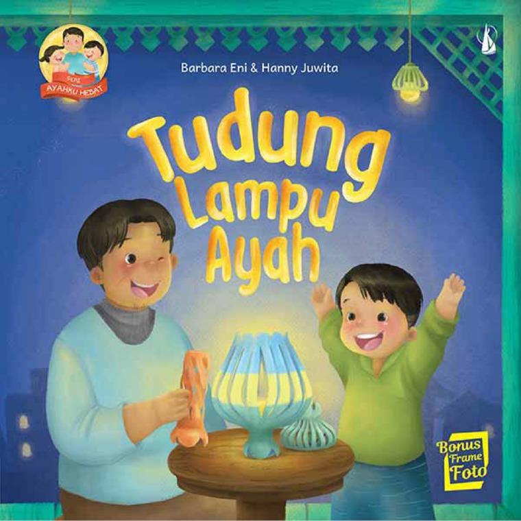 Tudung Lampu Ayah: Seri Ayahku Hebat by Barbara Eni, Hanny Juwita Digital Book