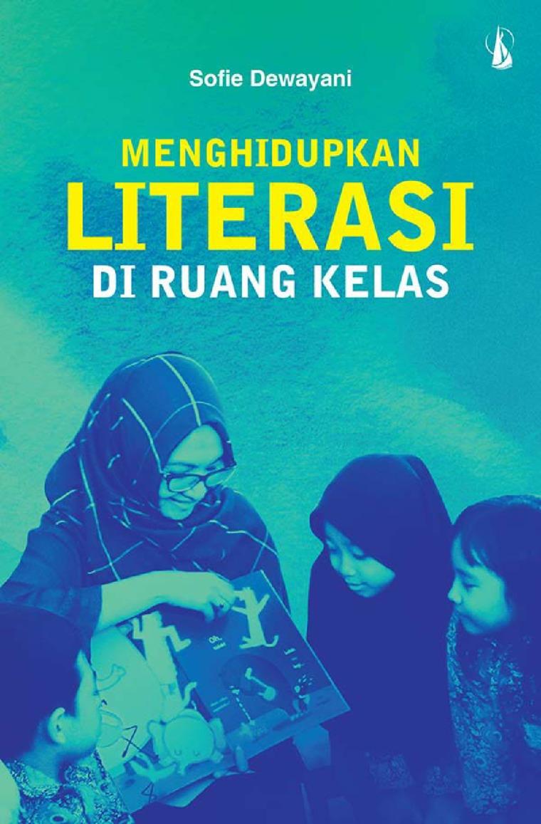 Buku Digital Menghidupkan Literasi di Ruang Kelas oleh Sofie Dewayani