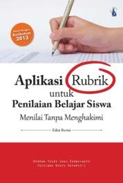 Cover Aplikasi Rubrik untuk Penilaian Belajar Siswa: Menilai Tanpa Menghakimi (Edisi Revisi) oleh Herman Yosep Sunu Endrayanto, Yustiana Wahyu Harumurti