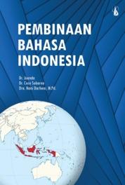 Cover Pembinaan Bahasa Indonesia oleh Dr. Juanda, Dr. Cece Sobarna, Dra. Nani Darheni, M.Pd.