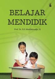 Cover Belajar Mendidik oleh Prof. Dr. B.S. Mardiatmadja, SJ
