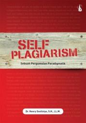 Cover Self Plagiarism: Sebuah Pergumulan Paradigmatik oleh Dr. Henry Soelistyo, S.H., LL.M.