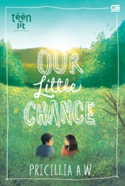 TeenLit: Our Little Chance by Pricillia A.W. Cover