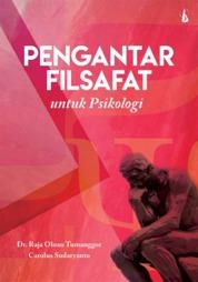 Cover Pengantar Filsafat: Untuk Psikologi oleh Dr. Raja Oloan Tumanggor dan Carolus Suharyanto, S.Th., M.Si