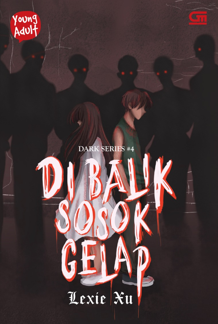 Young Adult: Dark Series#4: Di Balik Sosok Gelap by Lexie Xu Digital Book