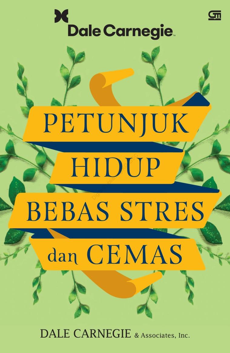 Buku Digital Petunjuk Hidup Bebas Stres dan Cemas oleh Dale Carnegie & Associates, Inc.