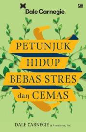 Cover Petunjuk Hidup Bebas Stres dan Cemas oleh Dale Carnegie & Associates, Inc.