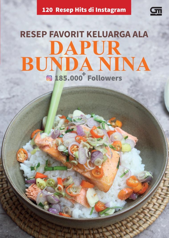 120 Resep Hitz di Instagram- Resep Favorit Keluarga ala Bunda Nina by Dapur Bunda Nina Digital Book