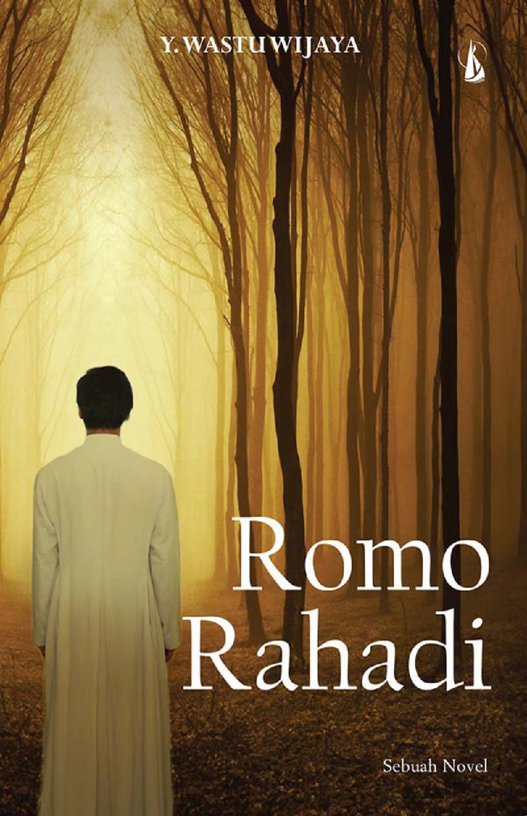 Romo Rahadi: Sebuah Novel by Y. Wastu Wijaya Digital Book